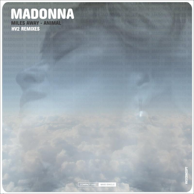 HV2 madonna remixes xtatic hard candy remixes sticky & sweet tour MADONNA - MILES AWAY [HV2 REMIXES] [HV2 The Biggest Heart Remix Radio Edit] 4'30 [HV2 The Biggest Heart Remix Part 1] 8'00 [HV2 The Biggest Heart Remix Part 2] 5'45 Animal [HV2 Extended Dance Remix] 5'15