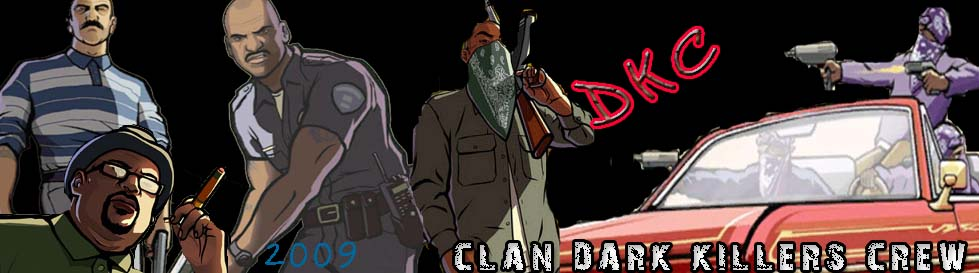 GtaNeutronZone::Clan DKC:.Dark Killers Crew