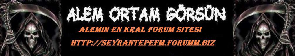 SeYrAnTePe Fm Forum Sitesine Hoşgeldiniz