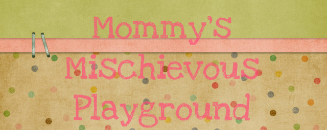 Mommy's Mischievous Playground