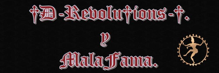 †Ð-Revolu†ions-†. y MalaFama.