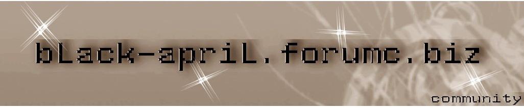bLaCk-ApriL.forumc.biz