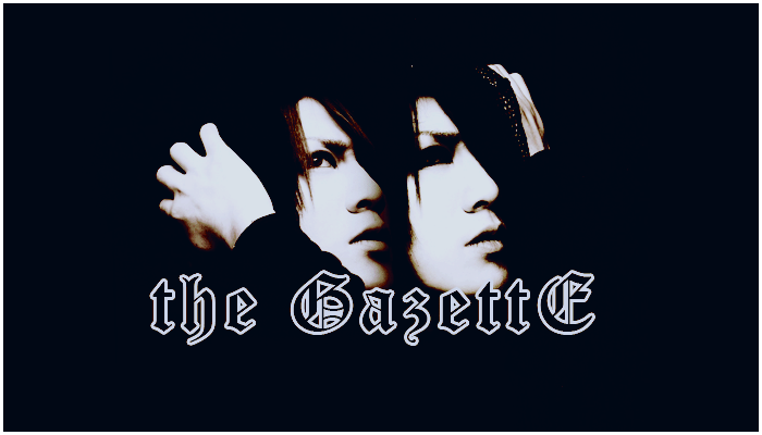 The GazettE!