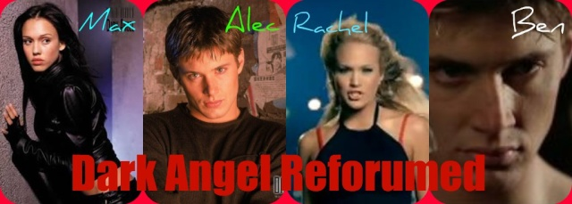 Dark Angel Reforumed!